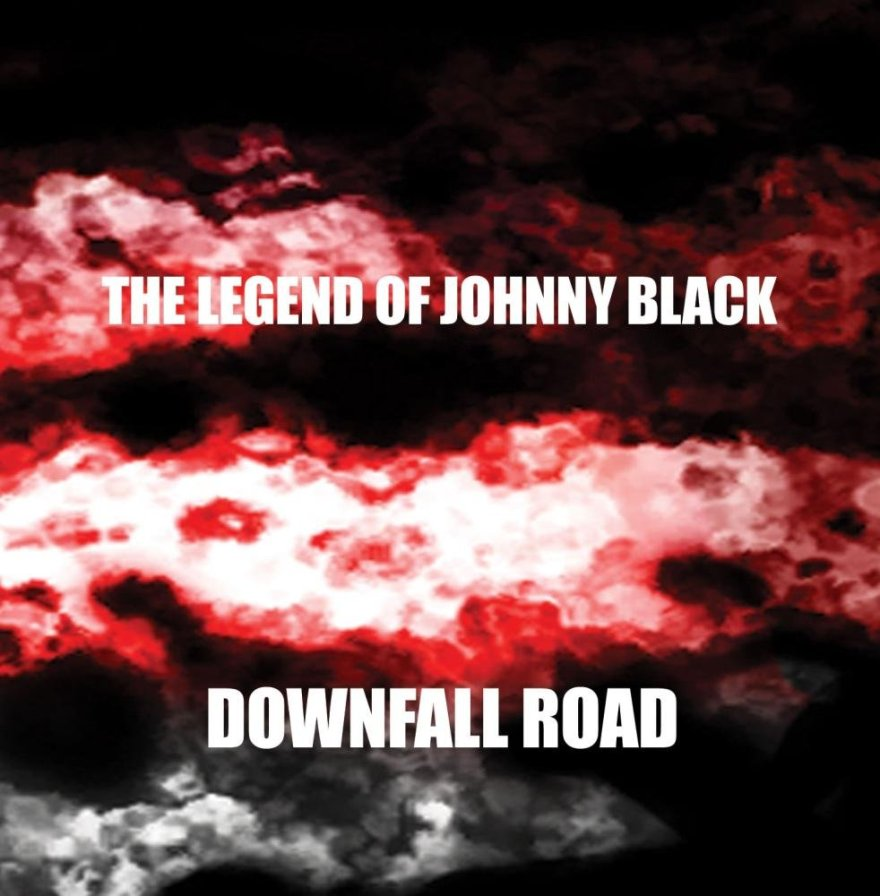 Downfall-Road-The-Legend-Of-Johnny-Black-Album-Cover